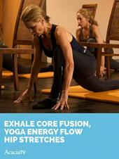 Ver Pelicula Exhale Core Fusion, Yoga Energy Flow HIP STRETCHES Online