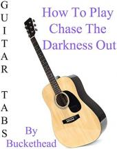 Ver Pelicula Cómo jugar Chase The Darkness Out By Buckethead - Acordes Guitarra Online