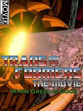 Ver Pelicula Transformers The Movie: When Greed is Good Online