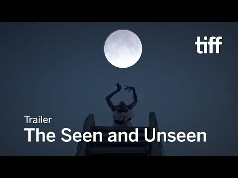 THE SEEN AND UNSEEN Trailer | TIFF 2017